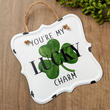 """You're My Lucky Charm"" Tin Sign"