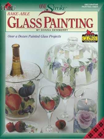 One Stroke Bake Able Glass Painting Book By Donna Dewberry Book