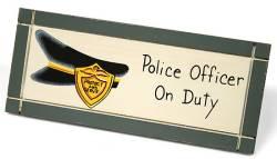 Police Officer On Duty Desk Sign Table Decor Home Decor