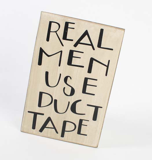 Real Men Use Duct Tape Sign Wall Decor Home Decor