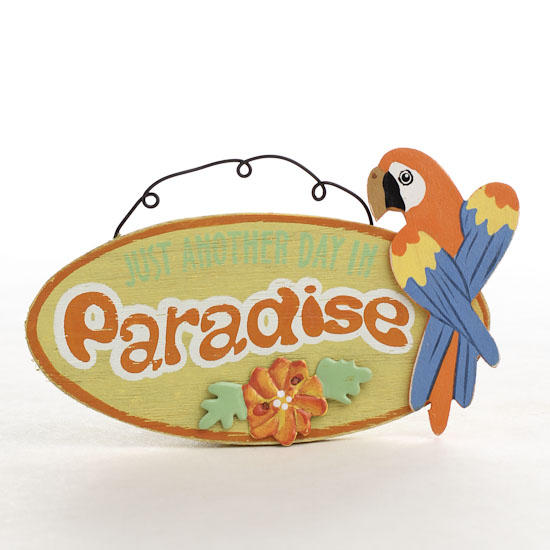 """Not Just Another Home Decor Site: """"Just Another Day In Paradise"""" Wood Ornament Sign"""