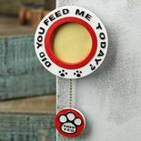 """""""Did you feed me today..."""" Pet Reminder and Photo Magnet"""
