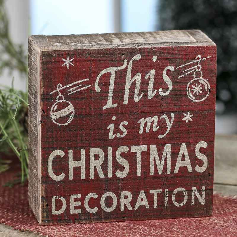 """Christmas Sign Decorations: My Christmas Decoration"""" Rustic Chunky Wood Block Sign"""