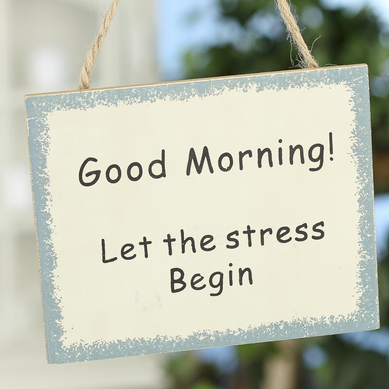 Quot Good Morning Let The Stress Begin Quot Magnet Sign Signs