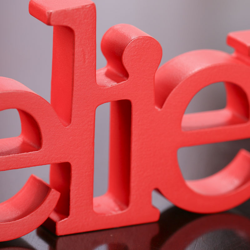 "Red ""Believe"" Standing Word Sign"