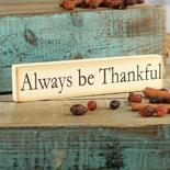 """""""Always Be Thankful"""" Chunky Wood Block Sign"""