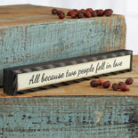 """""""All Because Two People Fell in Love"""" Chunky Block Sign"""