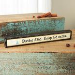 """Baths 25 Soap 5 extra"" Chunky Block Sign"