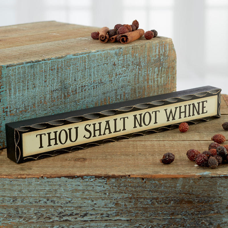 """Thou Shalt Not Whine"" Chunky Wood Block Sign"